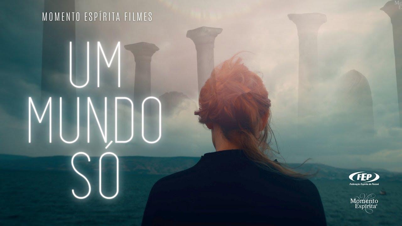 Um mundo só - Momento Espírita Filme