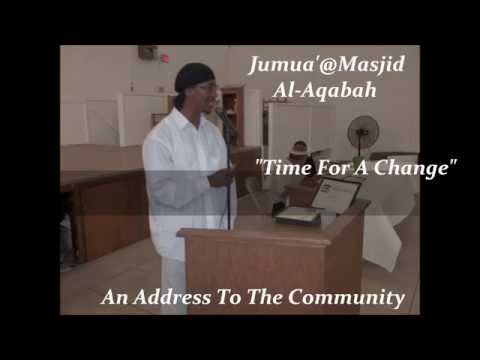"""""""Time For A Change: An Address To The Community(Problem of Gangs/Drugs)"""" Jumua'@Masjidul Aqabah"""