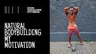 Natural Physique Bodybuilder | Why I