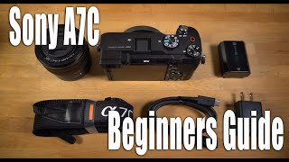 Sony A7C Beginners Guide - Set-Up and How To Use The Camera
