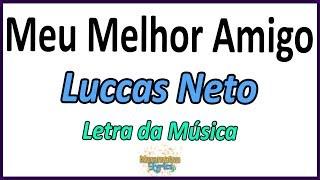Baixar Luccas Neto - Meu Melhor Amigo - Letra