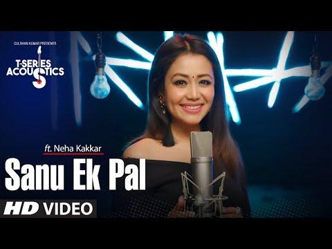 Sanu Ek Pal | T-Series Acoustics | Neha Kakkar Tony Kakkar | Raid In Cinemas Now