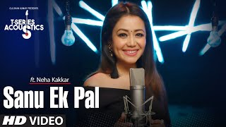 sanu ek pal song t series acoustics neha kakkar tony kakkar raid in cinemas now