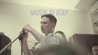 Musik Di Atap - Melebur Semesta Oleh Sal Priadi
