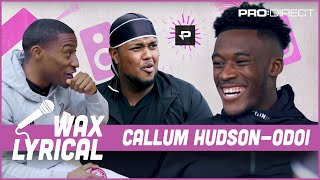 CHO WITH BETTER VOCALS THAN TAMMY!? I WAX LYRICAL FT CALLUM HUDSON-ODOI CHUNKZ & FILLY