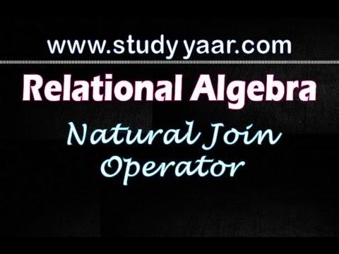 Relational Algebra - 5 Natural Join Operator