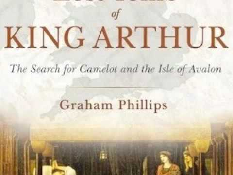 The Real King Arthur Discovery / Graham Phillips