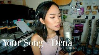 Your Song - Rita Ora (cover by Dena)