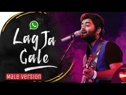 lag-ja-gale-whatsapp-status-video-|arijit-singh-lag-ja-gale-|-male-version-lag-ja-gale|-world-music