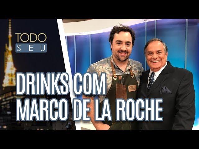 Drinks com Marco de La Roche - Todo Seu (05/03/19)