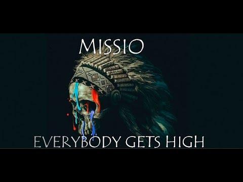 Everybody Gets High ~ MISSIO (Lyrics)