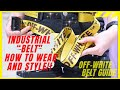 OFF-WHITE INDUSTRIAL BELT TUTORIAL [HOW-TO STYLE]