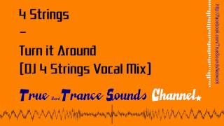 4 Strings - Turn it Around (DJ 4 Strings Vocal Mix)
