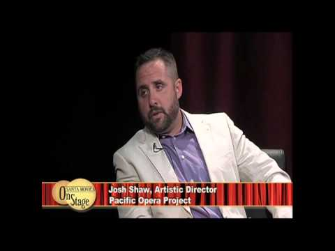 Josh Shaw, Artistic Director of Pacific Opera Project Interviewed on Santa Monica On Stage