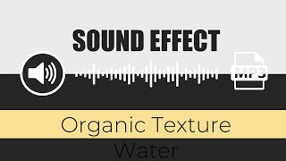 🔊 SOUND EFFECT: ( Organic Texture Water ) + HUGE FREE PACK - [ 263 Free Sounds Effects ] - Part 1