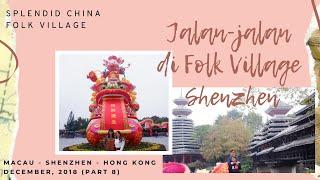 Makau - Shenzhen - Hongkong, Desember 2018 (Part 8)