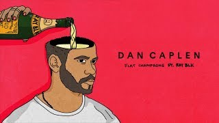 Dan Caplen - Flat Champagne feat. Ray BLK