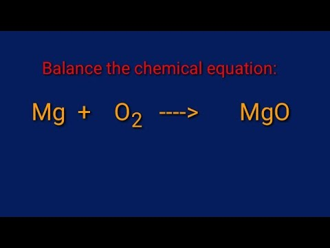 Balance The Chemical Equation.   Mg + O2 = MgO.