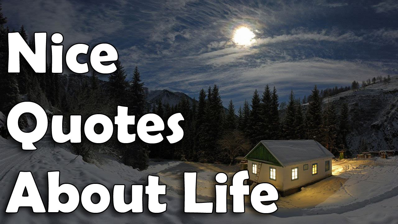 Quotes Nice Nice Quotes About Life  Youtube