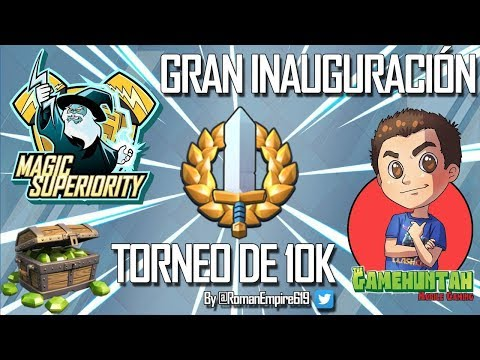 MAGIC SUPERIORITY TORNEO 10,000 GEMAS ! Gran Inaguracion de MS  | Clash Royale en Español