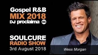 Gospel R&B Music Mix 2018 on the Soulcure Radio Show with DJ Proclaima  3rd August
