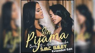 Becky G & Natti Natasha - Sin Pijama (Saac Baley Extended Edit)