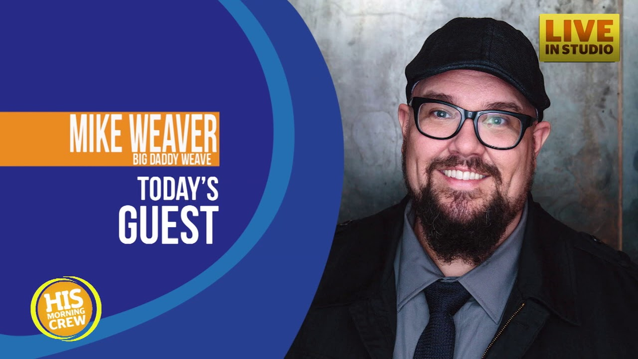 Mike Weaver From Big Daddy Weave