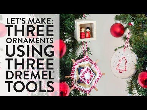 DIY This: Three Christmas Ornaments (using Three Different Dremel® Tools!)