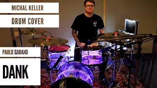 Paulie Garand - DANK ( drum cover by Michal Keller )