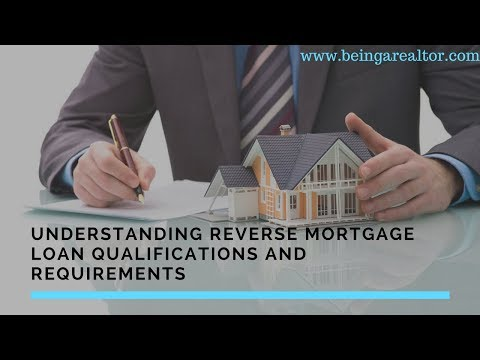 Understanding Reverse Mortgage Loan Qualifications and Requirements