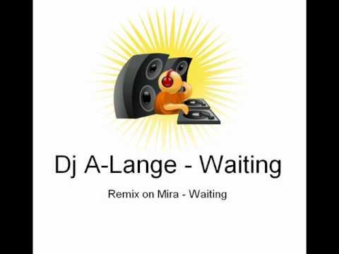 Mira - Waiting (Dj A-Lange Remix)