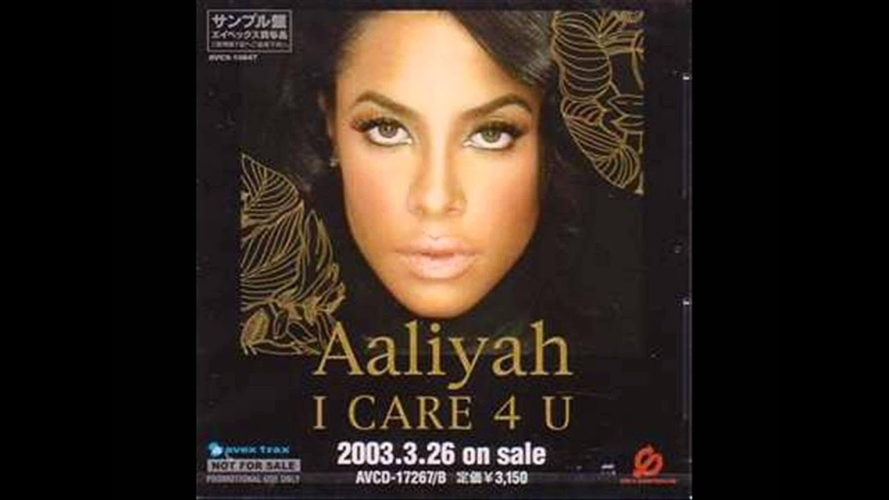 Aaliyah - I Care 4 U