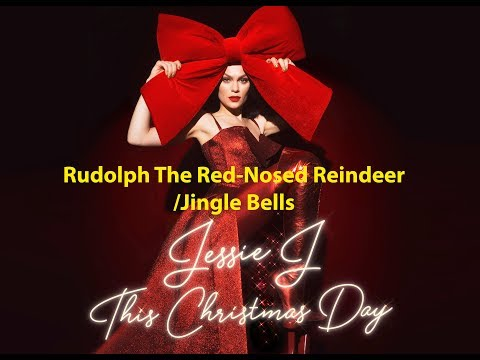 Rudolph The Red Nosed Reindeer Jingle Bells Jessie J HD128kpbs