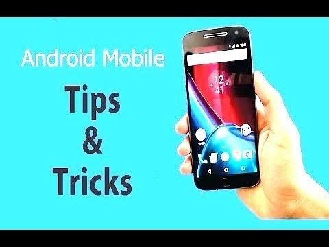 Hidden tricks And tips for Android Mobile phone