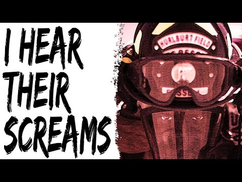 I Hear Their Screams | 2 True Disturbing Fire Fighter Stories | Stories to Keep You up