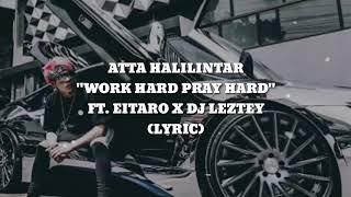 "LIRIK ""WORK HARD PRAY HARD"" [Atta halilintar x Eitaro]"