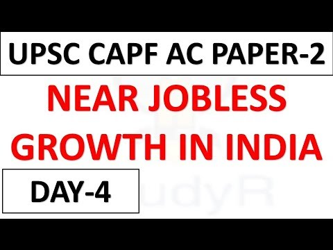 Essay on Near Jobless Growth In India For UPSC CAPF Assistant Commandant