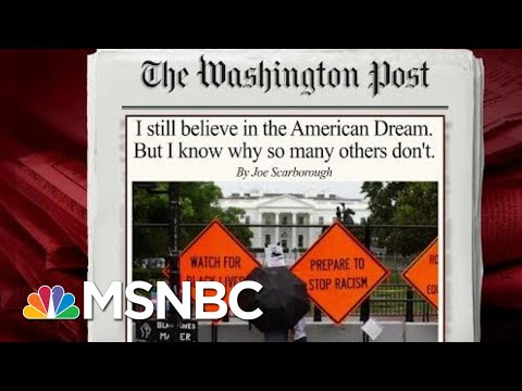 Joe: I Still Believe In The American Dream, But I Know Why Others Don't | Morning Joe | MSNBC