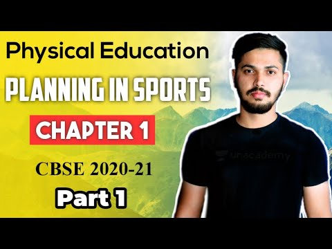 Planning in Sports | Unit 1 | Physical Education Class 12 for 2020-21 CBSE BOARD | PART 1
