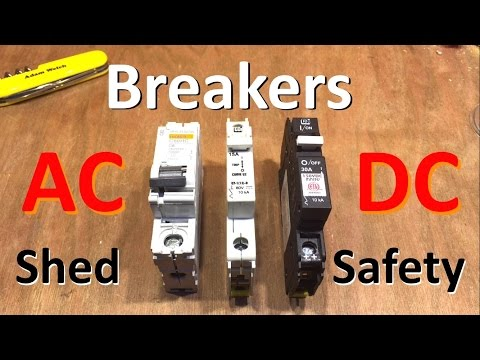 Breakers AC, DC & AC/DC - Solar Safety Part 2 - 12v Solar Shed