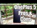OnePlus 5 Pros & Cons - A True Flagship Killer?