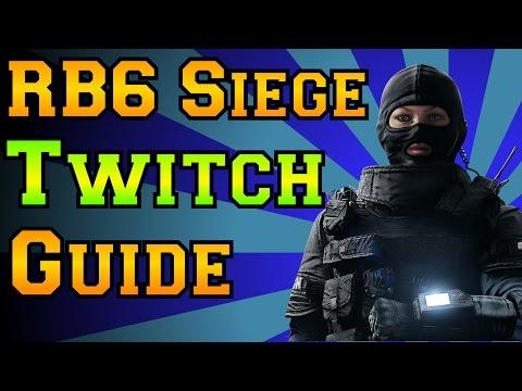 Rainbow Six Siege - Twitch Guide