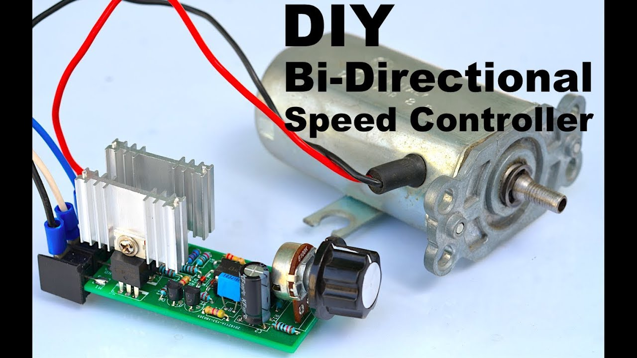 How to make a Bi-Directional Motor Speed Controller