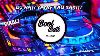 Download Dj Hati Yang Kau Sakiti🔊🎶Remix DJ Full Bass Santuy Enak - BoolButs Music