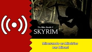 Live The Elder Scrolls V: Skyrim - Minerando os Minérios nas Minas