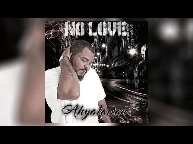 Ahyalawan - No Love