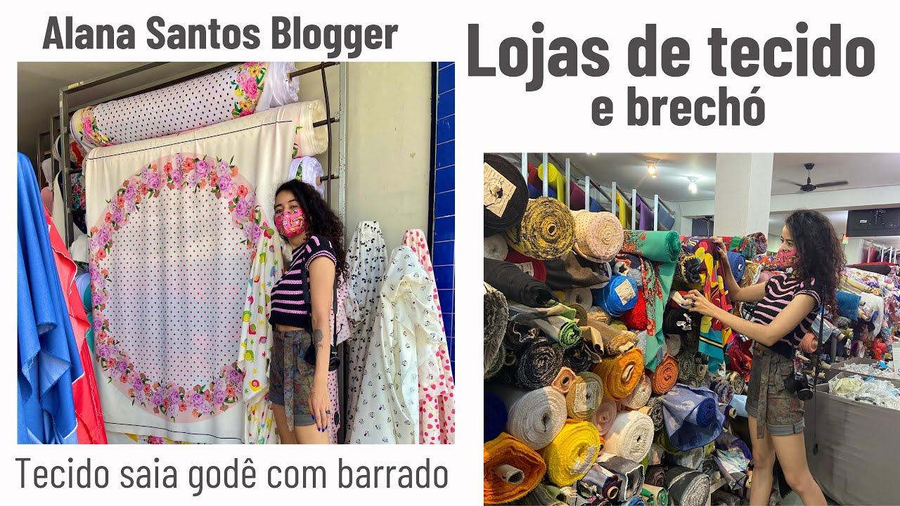 Lojas de tecido abertas e brechó de roupas Alana Santos Blogger