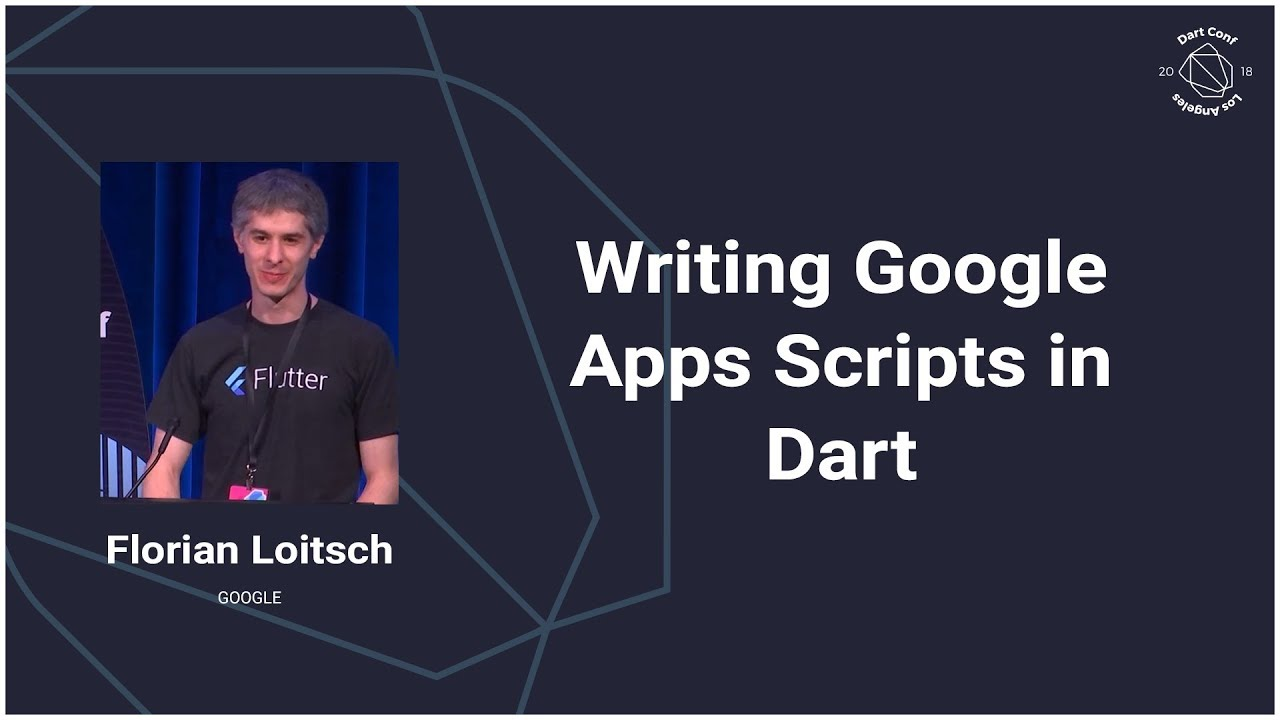 Writing Google Apps Scripts in Dart (Dart Conference 2018)