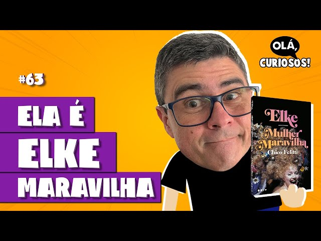 ELKE MARAVILHA, MEMES E RAINHAS DA NOITE - Programa 63 - Olá, Curiosos! 2021