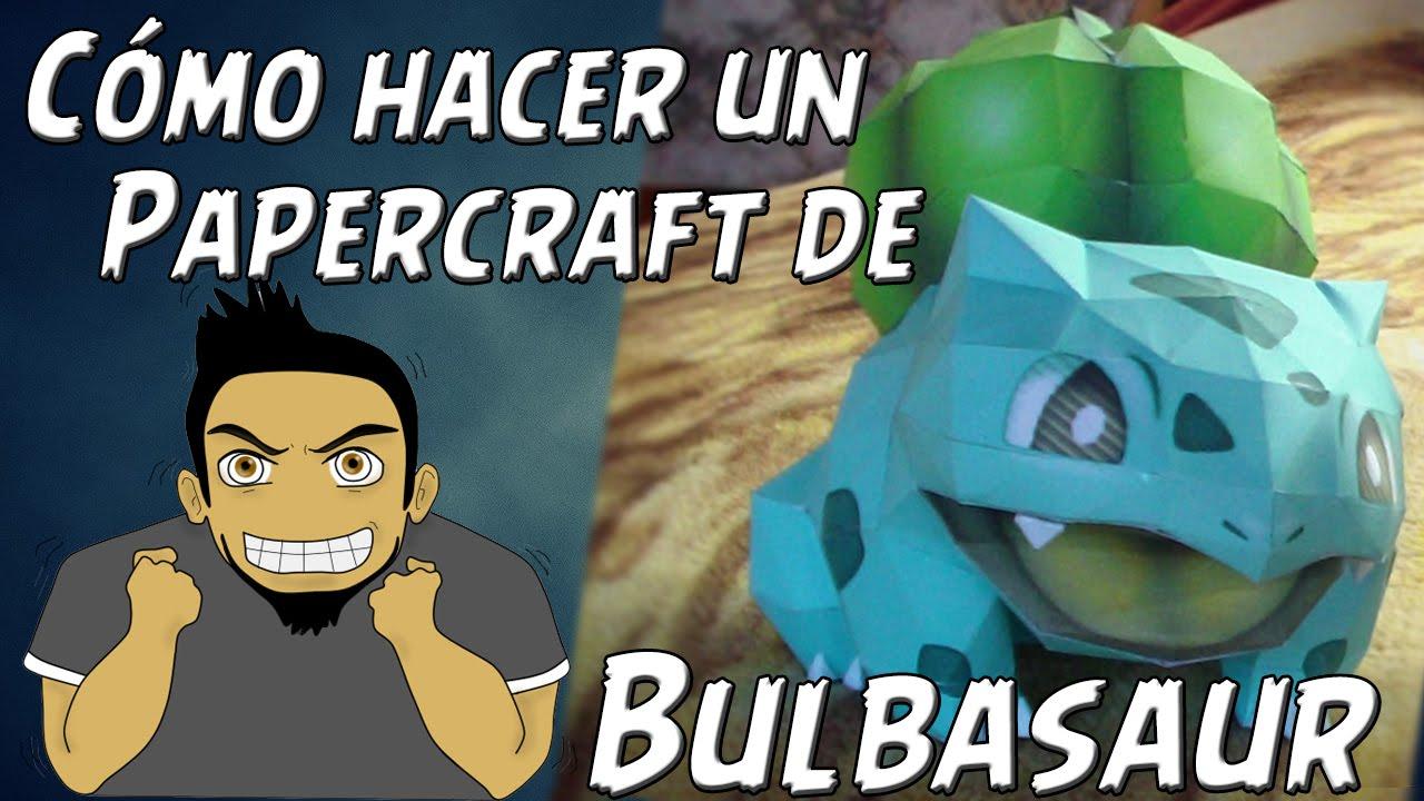 Papercraft [E]  Como hacer un Bulbasaur de Papel (Bulbasaur Papercraft #7) por FelipeBlast